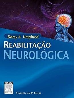 Reabilitação Neurológica por [Umphred, Darcy]