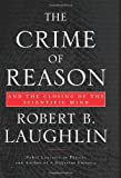 The Crime of Reason, Robert B. Laughlin, 0465005071