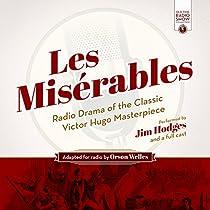 LES MISÉRABLES: RADIO DRAMA OF THE CLASSIC VICTOR HUGO MASTERPIECE