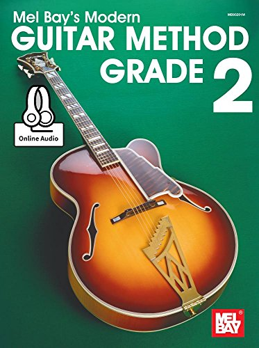 Modern Guitar Method Grade 2 (Mel Bay's Modern Guitar Method)