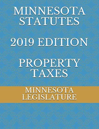 (MINNESOTA STATUTES 2019 EDITION PROPERTY TAXES)