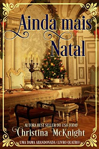 Ainda mais Natal (Uma Dama Abandonada Livro 4)