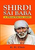 Shirdi Sai Baba - A Practical God