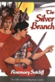 Silver Branch, Rosemary Sutcliff and Roasem Sutcliff, 0374466483