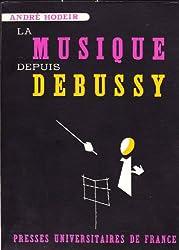 La musique depuis Debussy