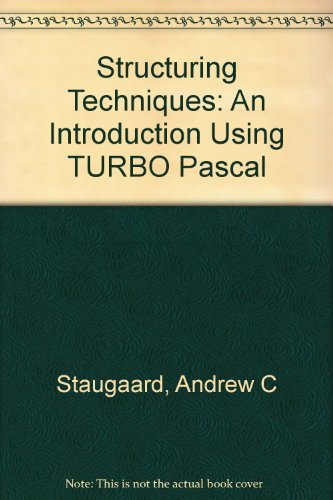 Structuring Techniques: An Introduction Using Turbo Pascal/Book and Disk