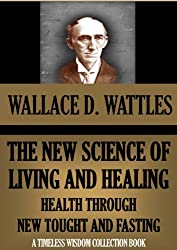 The New Science Of Living And Healing