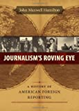 img - for Journalism's Roving Eye: A History of American Foreign Reporting book / textbook / text book