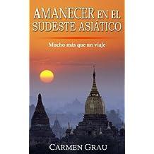 AMANECER EN EL SUDESTE ASIÁTICO (Spanish Edition)