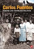 Todas Las Familias Felices, Carlos Fuentes, 6071109426