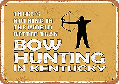 Sylty 12 x 16 Metal Sign - Kentucky Bow Hunting is The Best in The World Funny Metal Sign