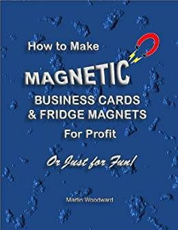 Amazon how to make magnetic business cards fridge magnets how to make magnetic business cards fridge magnets for profit or just for fun colourmoves