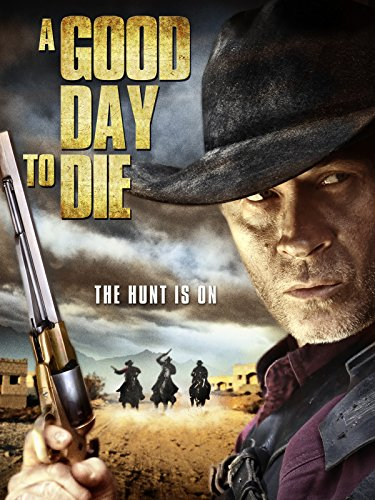 - A Good Day to Die