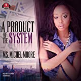 A Product of the System: The Out for Self Series, Book 1