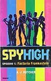 Spyhigh 1: LA Factoria Frankestein (Spanish Edition) by A. J. Butcher (2003-12-01)