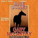 Blue Bullet: The Horsemen, Book 4 | Gary McCarthy