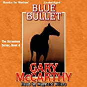 Blue Bullet: The Horsemen, Book 4   Gary McCarthy