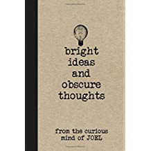 Bright Ideas And Obscure Thoughts From The Curious Mind Of Joel: A Cool Journal For Boys Who Are Awesome