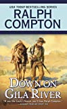 Ralph Compton down on Gila River, Ralph Compton and Joseph A. West, 0451238532