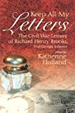 Keep All My Letters, Richard Henry Brooks, 0865548404