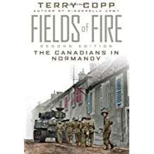 Fields of Fire: The Canadians in Normandy: Second Edition