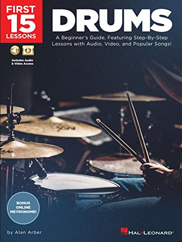 (First 15 Lessons - Drums: A Beginner's Guide, Featuring Step-By-Step Lessons with Audio, Video, and Popular)