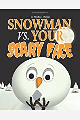 Snowman vs. Your Scary Face (Volume 3) Paperback