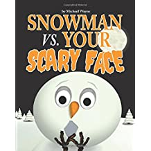 Snowman vs. Your Scary Face (Volume 3)