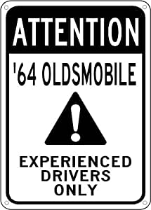 1964 64 OLDSMOBILE F-85 Experienced Drivers Only Sign - 10 x 14 Inches