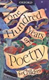 One Hundred Years of Poetry for Children, , 0192762583