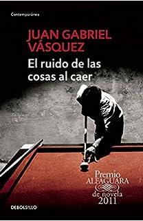 El ruido de las cosas al caer (The Sound of Things Falling) (Spanish