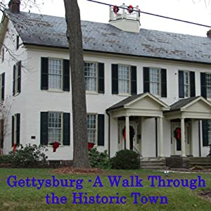 Gettysburg PA: A Walk through the Historic Town Rundgang