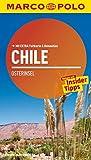 MARCO POLO Reiseführer Chile, Osterinsel: Reisen mit Insider-Tipps. Mit EXTRA Faltkarte & Reiseatlas