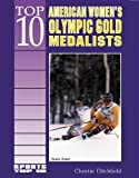 Top 10 American Women's Olympic Gold Medalists, Christin Ditchfield, 0766012778