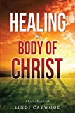 Healing the Body of Christ, Lindi Caywood, 162697618X