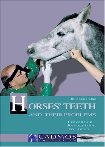 Horses' Teeth and Their Problems: Prevention, Recognition, Treatment (Cadmos Horse Guides)