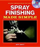 Spray Finishing Made Simple: A Book and Step-by-Step Companion DVD (Made Simple (Taunton Press))
