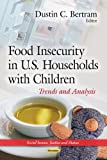 Food Insecurity in U. S. Households with Children, , 1629480150