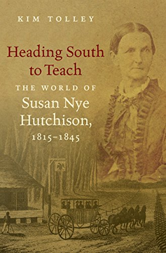 Heading South to Teach: The World of Susan Nye Hutchison, 1815-1845