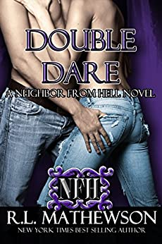 Double Dare (A Neighbor From Hell Series Book 6) by [Mathewson, R.L.]