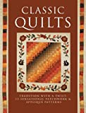 img - for Classic Quilts: Tradition With A Twist: 13 Sensational Patchwork & Applique Patterns book / textbook / text book