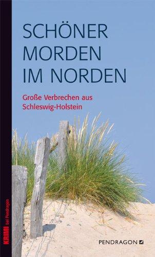 SCHÖNER MORDEN IM NORDEN: Große Verbrechen aus Schleswig-Holstein