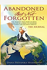 [The Journal] Abandoned but Not Forgotten: One woman's true story of being abducted as a child. To scouring the planet for her birth parents. Paperback