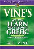 Vine's Learn New Testament Greek An Easy Teach Yourself Course In Greek