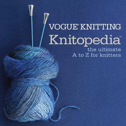 (Vogue® Knitting KnitopediaTM: The Ultimate A to Z for Knitters)