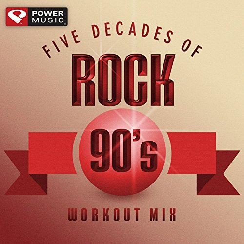 Five Decades of Rock 90's Workout Mix (60 Minute Non-Stop Workout Mix (130 BPM) )