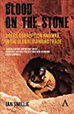 Blood on the Stone, Ian Smillie, 0857289632