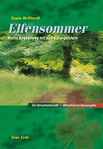Elfensommer: Meine Begegnung mit den Naturgeistern Taschenbuch – 23. November 2015 Tanis Helliwell Martin Rometsch Neue Erde 3890606792