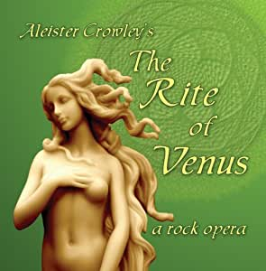 Aleister Crowley's The Rite of Venus, a rock opera 2CD Soundtrack