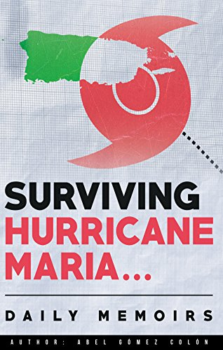 Surviving Hurricane Maria, Daily Memoirs